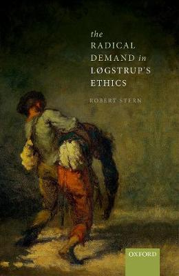 The Radical Demand in Logstrup's Ethics - Robert Stern