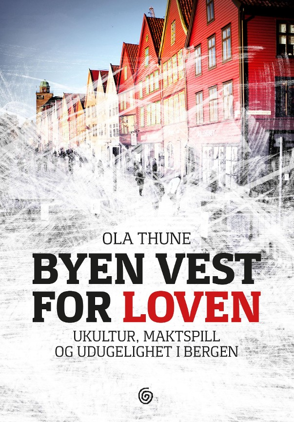 Byen vest for loven - Ola Thune