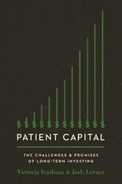 Patient Capital - Victoria Ivashina