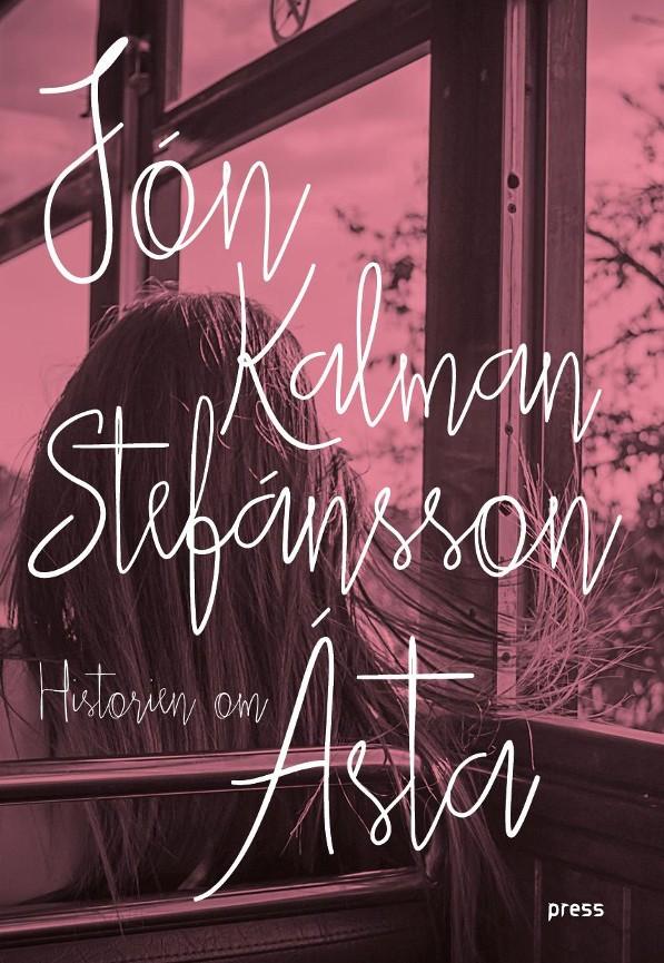 Historien om Asta -        Jón Kalman Stefánsson            Tone Myklebost