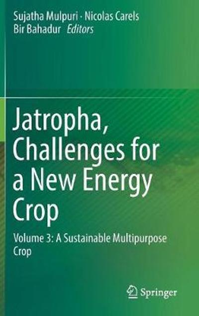 Jatropha, Challenges for a New Energy Crop - Sujatha Mulpuri