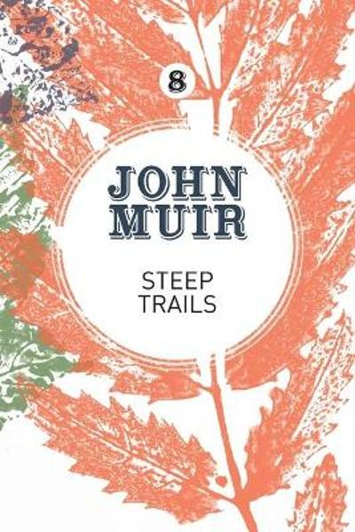 Steep Trails - John Muir
