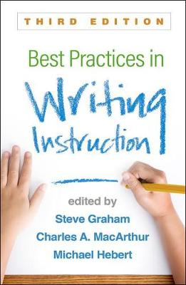 Best Practices in Writing Instruction, Third Edition - Steve Graham