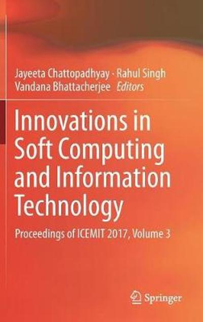 Innovations in Soft Computing and Information Technology - Jayeeta Chattopadhyay