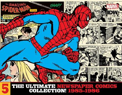 The Amazing Spider-Man The Ultimate Newspaper Comics Collection Volume 5 (1985- 1986) - Stan Lee