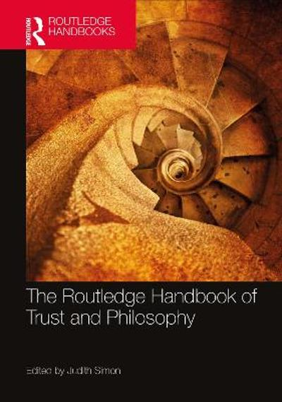 The Routledge Handbook of Trust and Philosophy - Judith Simon