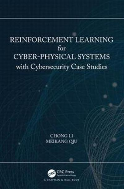 Reinforcement Learning for Cyber-Physical Systems - Chong Li