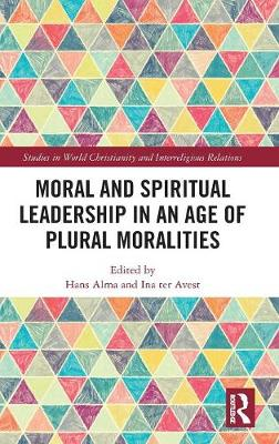 Moral and Spiritual Leadership in an Age of Plural Moralities - Hans Alma