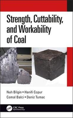 Strength, Cuttability, and Workability of Coal - Nuh Bilgin