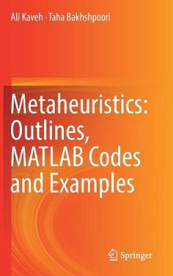 Metaheuristics: Outlines, MATLAB Codes and Examples - Ali Kaveh