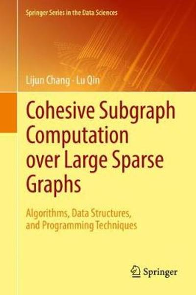 Cohesive Subgraph Computation over Large Sparse Graphs - Lijun Chang