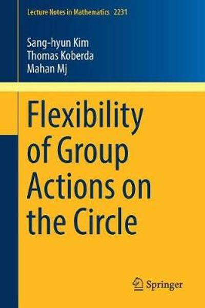 Flexibility of Group Actions on the Circle - Sang-hyun Kim