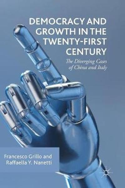 Democracy and Growth in the Twenty-first Century - Francesco Grillo