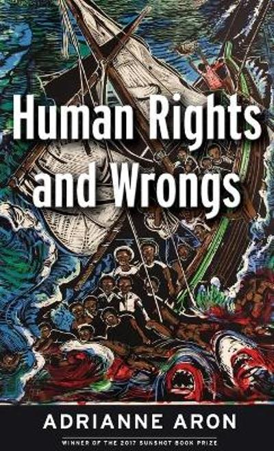 Human Rights and Wrongs - Adrianne Aron