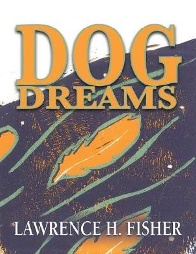 Dog Dreams - Lawrence H Fisher