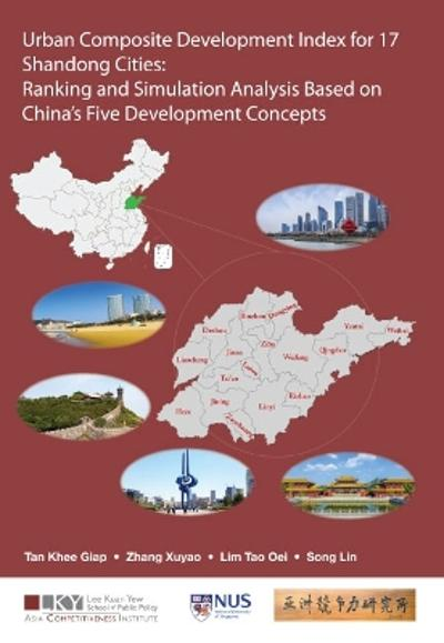 Urban Composite Development Index For 17 Shandong Cities: Ranking And Simulation Analysis Based On China's Five Development Concepts - Khee Giap Tan