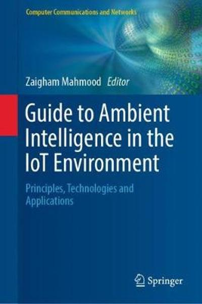 Guide to Ambient Intelligence in the IoT Environment - Zaigham Mahmood