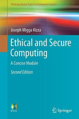 Ethical and Secure Computing - Joseph Migga Kizza