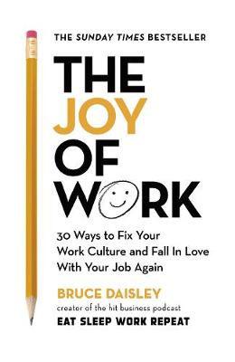 The Joy of Work - Bruce Daisley