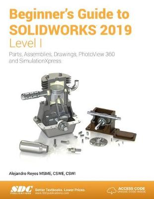 Beginner's Guide to SOLIDWORKS 2019 - Level I - Alejandro Reyes