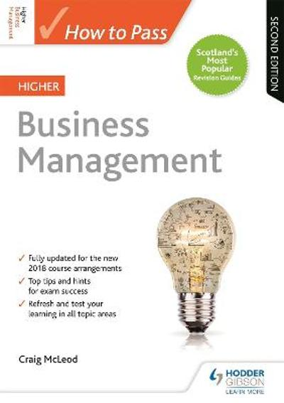 How to Pass Higher Business Management: Second Edition - Craig McLeod