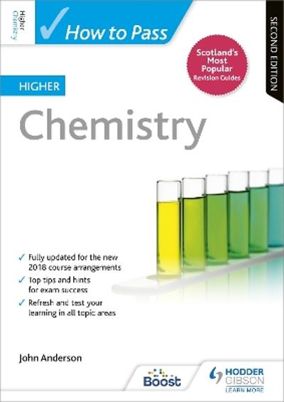How to Pass Higher Chemistry: Second Edition - John Anderson