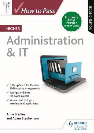 How to Pass Higher Administration & IT: Second Edition - Anne Bradley