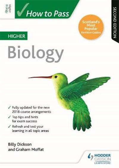 How to Pass Higher Biology: Second Edition - Billy Dickson