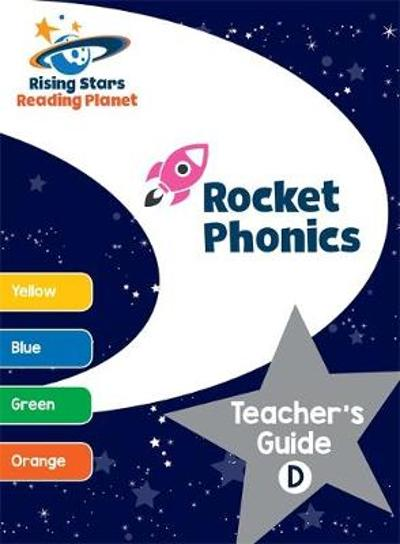 Reading Planet - Rocket Phonics: Teacher's Guide D - Abigail Steel