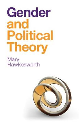 Gender and Political Theory, Feminist Reckonings - Mary Hawkesworth