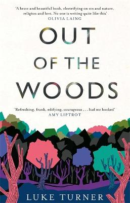 Out of the Woods - Luke Turner