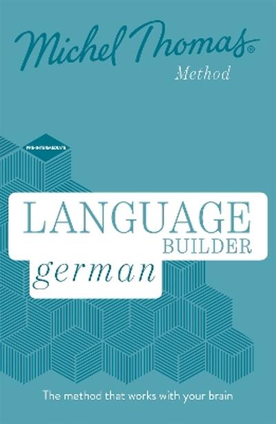 Language Builder German (Learn German with the Michel Thomas Method) - Michel Thomas