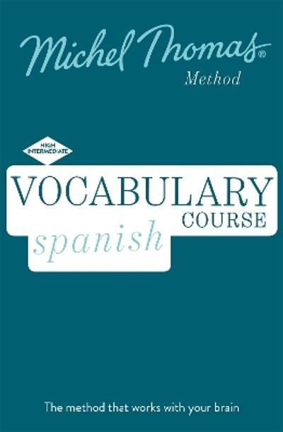 Spanish Vocabulary Course (Learn Spanish with the Michel Thomas Method) - Michel Thomas