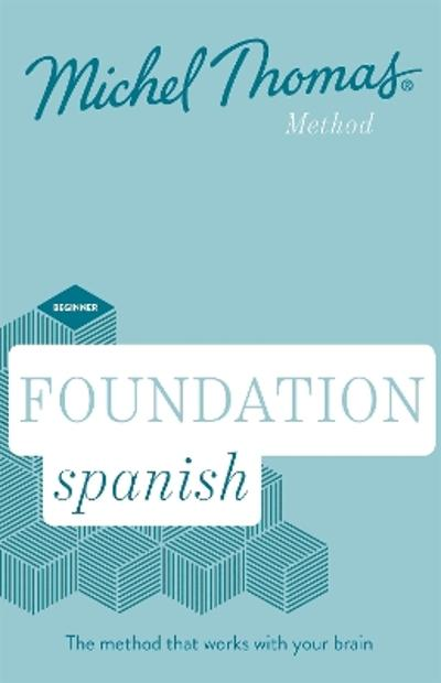 Foundation Spanish New Edition (Learn Spanish with the Michel Thomas Method) - Michel Thomas