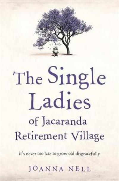 The Single Ladies of Jacaranda Retirement Village - Joanna Nell