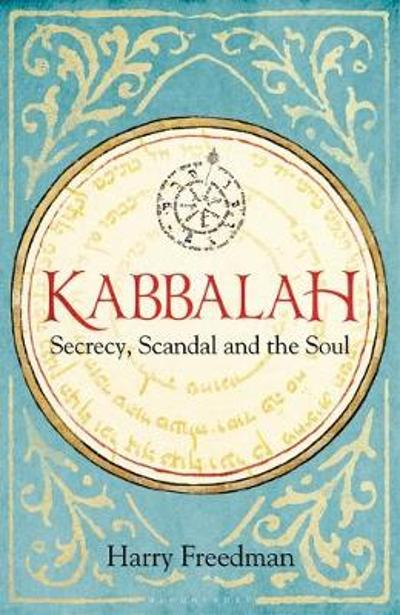 Kabbalah: Secrecy, Scandal and the Soul - Harry Freedman