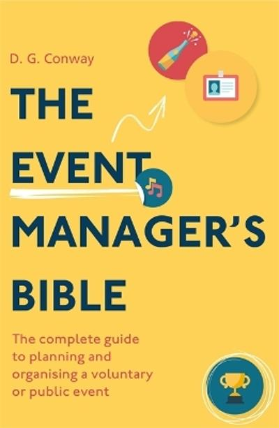 The Event Manager's Bible 3rd Edition - D. G. Conway
