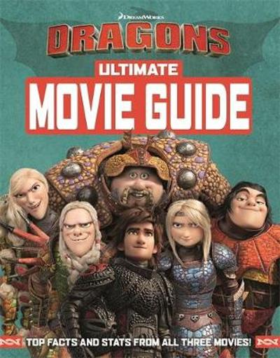 How To Train Your Dragon The Hidden World: Ultimate Movie Guide - DreamWorks Animation