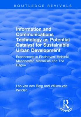 Information and Communications Technology as Potential Catalyst for Sustainable Urban Development - Leo van den Berg