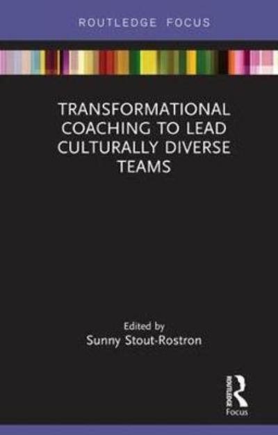 Transformational Coaching to Lead Culturally Diverse Teams - Sunny Stout-Rostron