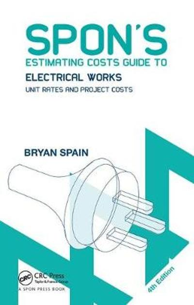 Spon's Estimating Costs Guide to Electrical Works - Bryan Spain