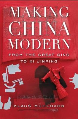 Making China Modern - Klaus Muhlhahn