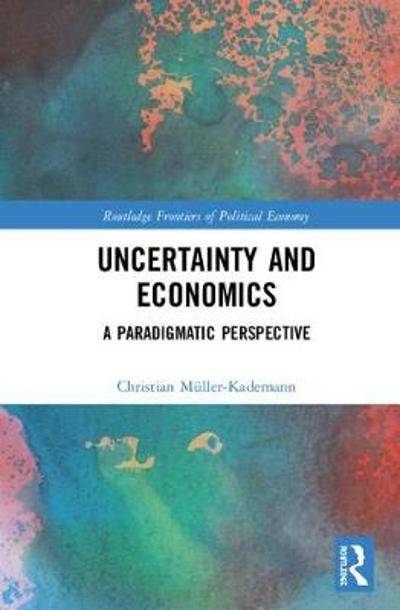 Uncertainty and Economics - Christian Muller-Kademann