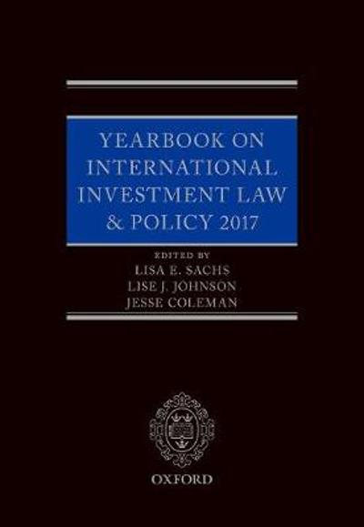 Yearbook on International Investment Law & Policy 2017 - Lisa Sachs
