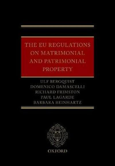 The EU Regulations on Matrimonial and Patrimonial Property - Ulf Bergquist