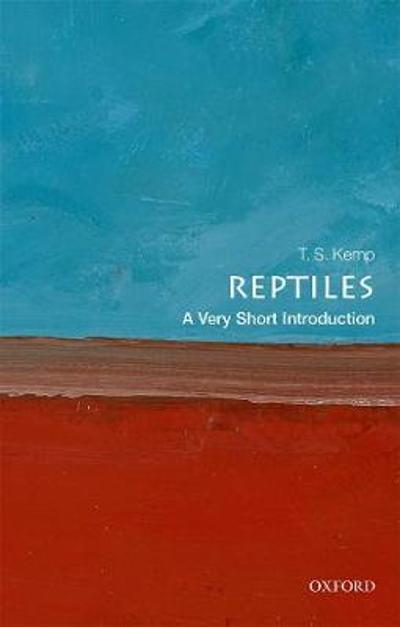 Reptiles: A Very Short Introduction - T. S. Kemp