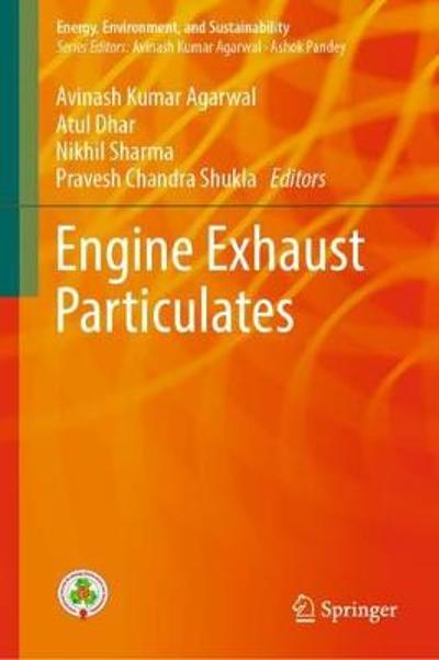 Engine Exhaust Particulates - Avinash Kumar Agarwal