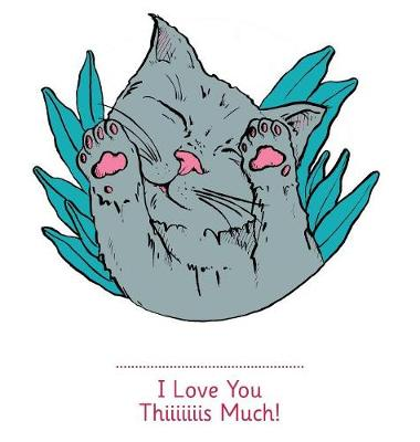I Love You Thiiiiiiis Much! - Illustrated by Anne Bory - Urs Richle
