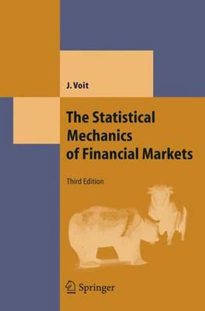 The Statistical Mechanics of Financial Markets - Johannes Voit