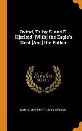 Ovind, Tr. by S. and E. Hjerleid. [with] the Eagle's Nest [and] the Father - Bjornstjerne Bjornson
